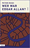 Wer war Edgar Allan? von  Peter Rosei