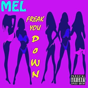 Freak You Down