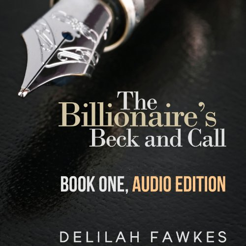 The Billionaire's Beck and Call: The Complete Series audiobook cover art