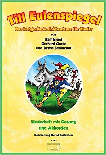 Till Eulenspiegel – Das lustige Musical-Abenteuer für Kinder: Liederheft mit Noten, Liedtext und Akkorden