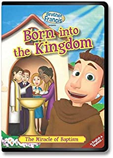 Brother Francis - Born Into the Kingdom: The Miracle of Baptism