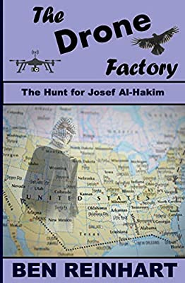 The Drone Factory: The Hunt for Josef Al-Hakim: 4 (The King Maker Series)