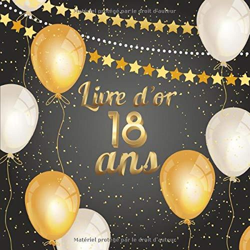 Livre d'or 18 ans: Livre pour l'Anniversaire à Personnaliser. 108 Pages pour les Félicitations, Encouragements. Registre pour Cadeaux. Fabriqué en France. Cadeau à Offrir.