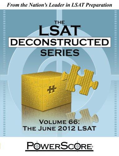 The PowerScore LSAT Deconstructed Series Volume 66: The June 2012 LSAT