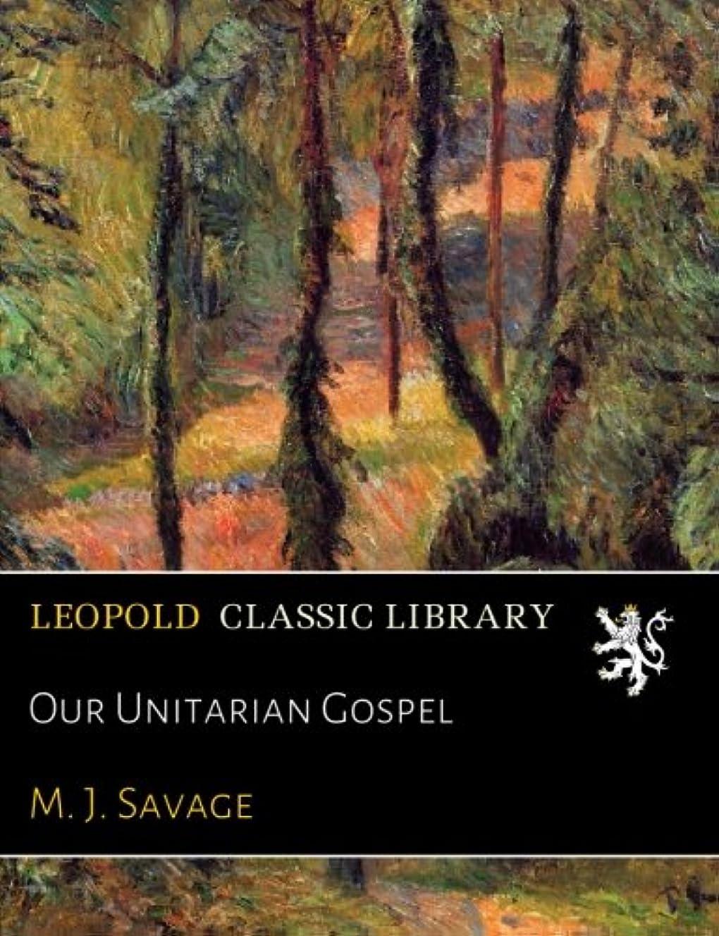 決定する逃れる悪のOur Unitarian Gospel
