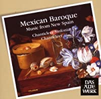 Mexican Baroque Music by JOSEPH / CHANTICLEER JENNINGS (2008-02-11)