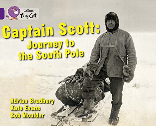 Captain Scott: Journey to the South Pole: Band 08/Purple (Collins Big Cat) (English Edition)