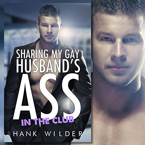 Sharing My Gay Husband's Ass: In the Club audiobook cover art