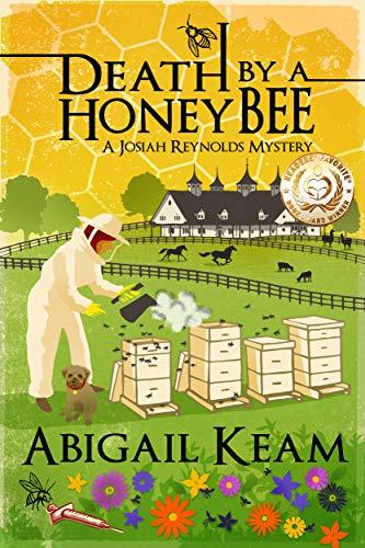 Death By A HoneyBee: A Josiah Reynolds Mystery 1 (Josiah Reynolds Mysteries) by [Abigail Keam]