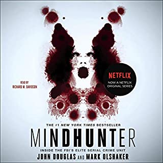 Mindhunter     Inside the FBI's Elite Serial Crime Unit              Written by:                                                                                                                                 John E. Douglas,                                                                                        Mark Olshaker                               Narrated by:                                                                                                                                 Richard M. Davidson                      Length: 15 hrs and 24 mins     164 ratings     Overall 4.6