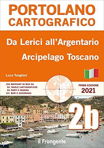 Da Lerici all'Argentario Arcipelago Toscano. Portolano cartografico