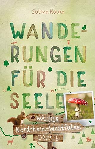 Nordrhein-Westfalen - Wälder: Wanderungen für die Seele