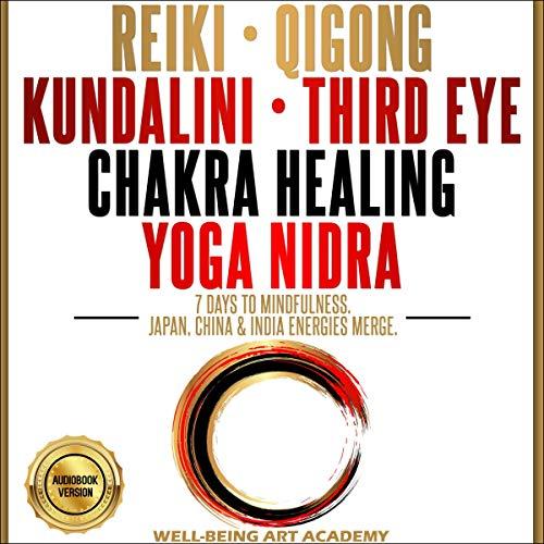 REIKI • QIGONG • KUNDALINI • THIRD EYE • CHAKRA HEALING • YOGA NIDRA cover art