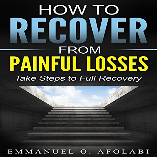 How to Recover from Painful Losses audiobook cover art
