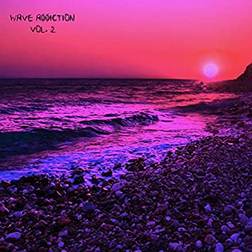 wave addiction, Vol. 2