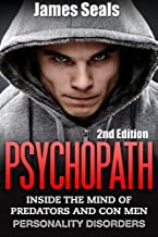 Psychopath:: Personality Disorders - The Mind Of Predators and Con Men