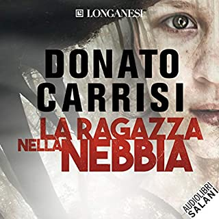 La ragazza nella nebbia                   By:                                                                                                                                 Donato Carrisi                               Narrated by:                                                                                                                                 Alberto Angrisano                      Length: 7 hrs and 35 mins     Not rated yet     Overall 0.0