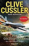 Der Colossus-Code: Ein Juan-Cabrillo-Roman (Die Juan-Cabrillo-Abenteuer 13)