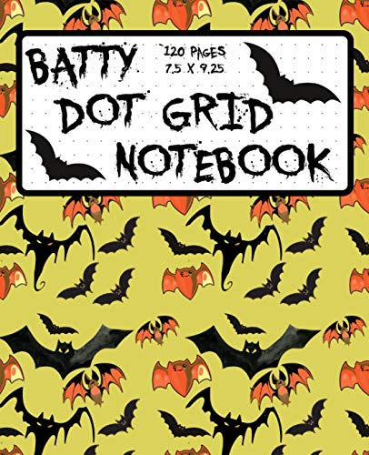 Batty Dot Grid Notebook 120 Pages 7.5 x 9.28: Cute Bats Dotted Paper Halloween Themed Journal   Great for Bat Lovers for Planning, Journaling, Drawing, Lists   Black Red Bats Yellow Cover
