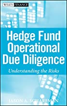Hedge Fund Operational Due Diligence: Understanding the Risks (Wiley Finance Book 473)