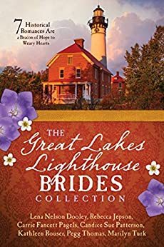 The Great Lakes Lighthouse Brides Collection: 7 Historical Romances Are a Beacon of Hope to Weary Hearts by [Lena Nelson Dooley, Rebecca Jepson, Carrie Fancett Pagels, Candice Sue Patterson, Kathleen Rouser, Pegg Thomas, Marilyn Turk]