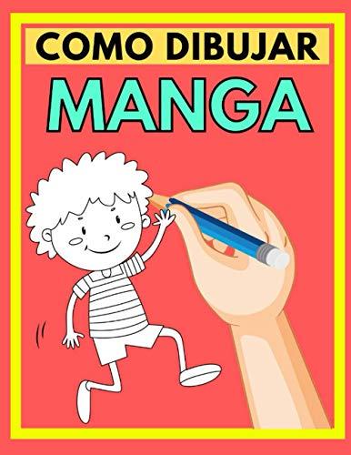 Como Dibujar MANGA: Libro aprender a dibujar manga Para adolescentes, Paso a paso libro de dibujo de manga para niños y adultos una guía completa para ... las técnicas, niño y niña, 6-8, 8-10, 9-14