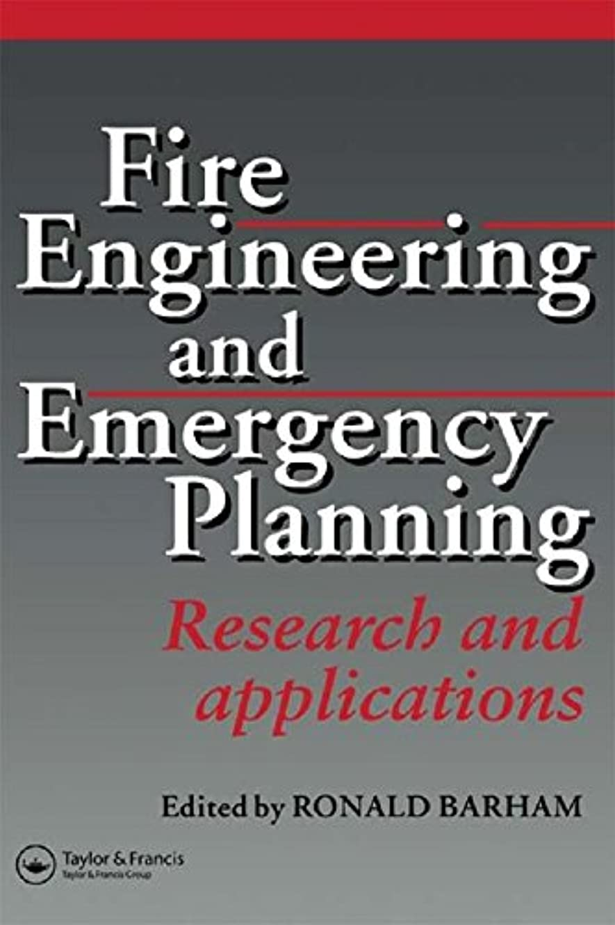 意識横たわる和らげるFire Engineering and Emergency Planning: Research and applications (English Edition)