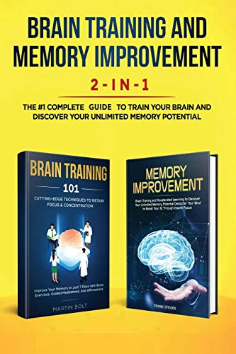 Brain Training and Memory Improvement 2-in-1: Brain Training 101 + Memory Improvement - The #1 Complete Box Set to Train Your Brain and Discover Your Unlimited Memory Potential