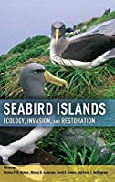 Seabird Islands: Ecology, Invasion, and Restoration by Unknown(2011-08-25)