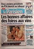 PARISIEN EDITION DE PARIS (LE) [No 20221] du 12/09/2009 - 2 ANCIENS PRESIDENTS DU PSG BIENTOT AU TRIBUNAL - MARINA ETAIT MORTE DEPUIS UN MOIS - LES BONNES AFFAIRES DES FOIRES AUX VINS - LA NOUVELLE CAGE AUX FOLLES AVEC BOURDON ET CLAVIER - IMMOBILIER - LES PLUS FORTES BAISSES EN ILE-DE-FRANCE - BORLOO COMMANDE 40 000 VOITURES ELECTRIQUES - ENCORE UN SUICIDE AU TRAVAIL CHEZ FRANCE TELECOM