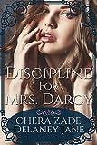Discipline for Mrs. Darcy: An Erotic Pride and Prejudice Punishment BDSM Short Story (Mr. Darcy's Dark Desires Book 2) (English Edition)