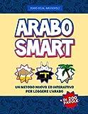 Arabo Smart: Un Metodo Nuovo ed Interattivo per Leggere l'Arabo