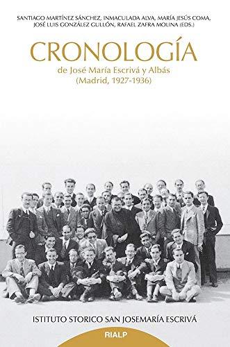 Cronologia De Jose Maria Escriva y Albas: (Madrid, 1927-1936) (Libros sobre el Opus Dei)