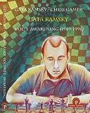 Gata Kamsky - Chess Gamer Volume 1: Awakening 1989-1996 (chess Gamer, 1)-Kamsky, Gata