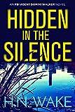 Hidden in the Silence: FBI Agent Domini Walker Book 2 (Dom Walker) (English Edition)