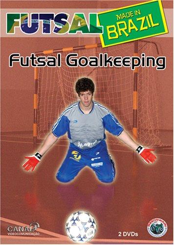 Futsal Made in Brazil: Futsal Goalkeeping