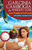 Garcinia Cambogia For Weight Loss (English Edition)