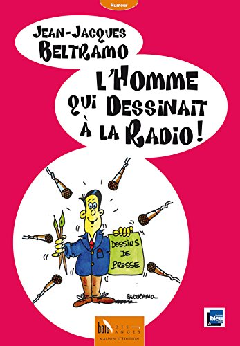 L'Homme Qui Dessinait a la Radio