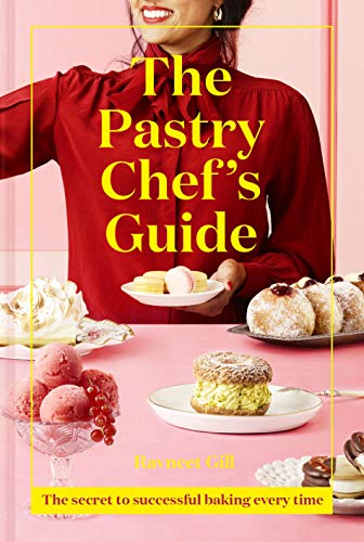 The Pastry Chef's Guide: The secret to successful baking ev