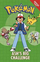 The Official Pokemon Fiction: Ash's Big Challenge: Book 1