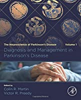 Diagnosis and Management in Parkinson's Disease: The Neuroscience of Parkinson's Disease, Volume 1