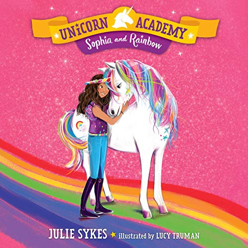 Sophia and Rainbow Audiobook By Julie Sykes cover art