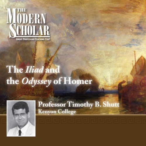 The Modern Scholar: The Iliad and The Odyssey of Homer audiobook cover art