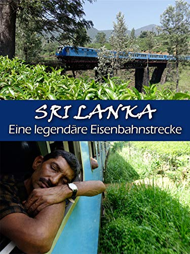 Sri Lanka - Eine legendäre Eisenbahnstrecke