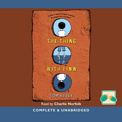 The Thing with Finn                   By:                                                                                                                                 Tom Kelly                               Narrated by:                                                                                                                                 Charlie Norfolk                      Length: 3 hrs and 35 mins     Not rated yet     Overall 0.0