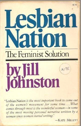 Lesbian Nation: The Feminist Solution