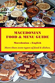 Macedonian Food & Menu Guide: Macedonian-English by [Robert Powers, Vasil Pop-Andonov]