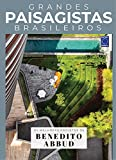 Coleção Grandes Paisagistas Brasileiros - Os Melhores Projetos de Benedito Abbud