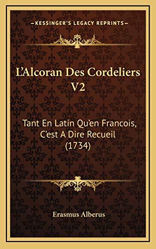 L'Alcoran Des Cordeliers V2: Tant En Latin Qu'en Francois, C'est A Dire Recueil (1734)