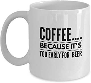 UUGOD You will always be my best Coffee Because Its Too Early For Beer Coffee Mug